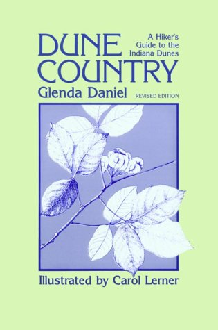 Dune Country: A Hiker's Guide to the Indiana Dunes 9780804008549