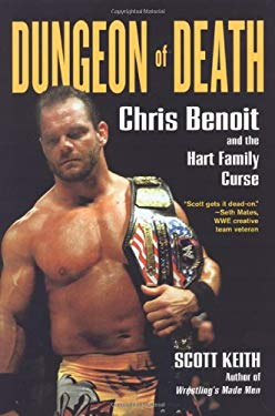 Dungeon of Death: Chris Benoit and the Hart Family Curse 9780806530680