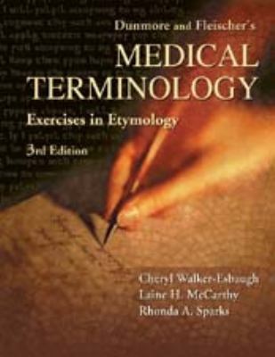 Dunmore and Fleischer's Medical Terminology: Exercises in Etymology 9780803600324