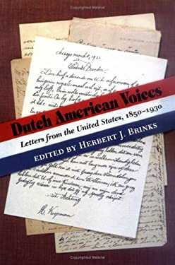 Dutch American Voices: Letters from the United States, 1850-1930