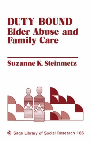 Duty Bound: Elder Abuse and Family Care 9780803929197