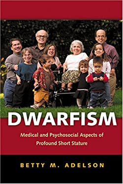 Dwarfism: Medical and Psychosocial Aspects of Profound Short Stature 9780801881213