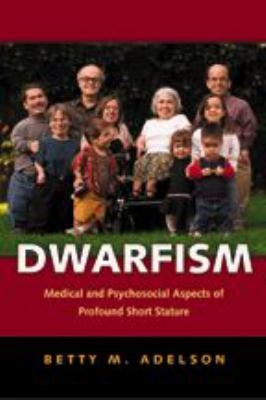 Dwarfism: Medical and Psychosocial Aspects of Profound Short Stature 9780801881220