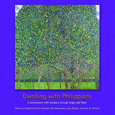 Dwelling with Philippians: A Conversation with Scripture Through Image and Word 9780802866189