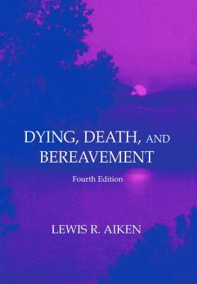 Dying Death and Bereavement 4th PR 9780805835045