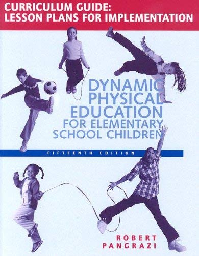 Dynamic Physical Education Curriculum Guide: Lesson Plans for Implementation 9780805379099