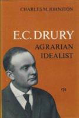 E C Drury Agrarian Idealist 9780802034328