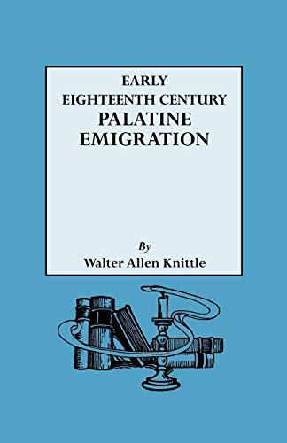 Early Eighteenth Century Palatine Emigration 9780806302058