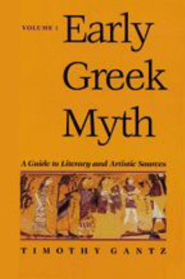 Early Greek Myth: A Guide to Literary and Artistic Sources 9780801853609