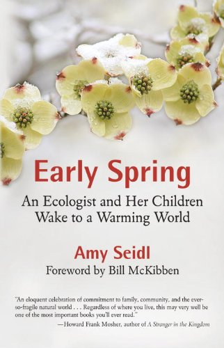 Early Spring: An Ecologist and Her Children Wake to a Warming World 9780807085974