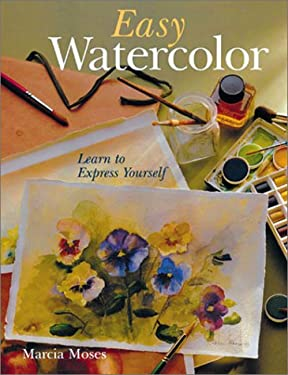 Easy Watercolor: Learn to Express Yourself 9780806995427