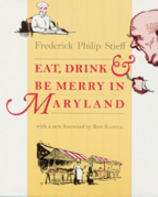 Eat, Drink, and Be Merry in Maryland 9780801857362