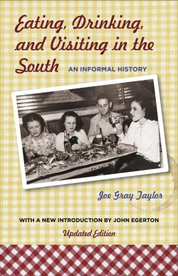 Eating, Drinking, and Visiting in the South: An Informal History 9780807133514
