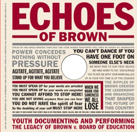 Echoes of Brown: Youth Documenting and Performing the Legacy of Brown V. Board of Education [With DVD] 9780807744970