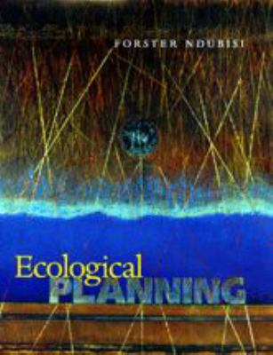 Ecological Planning: A Historical and Comparative Synthesis 9780801868016