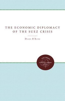 Economic Diplomacy of the Suez Crisis 9780807819678