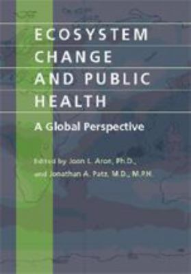 Ecosystem Change and Public Health: A Global Perspective 9780801865824