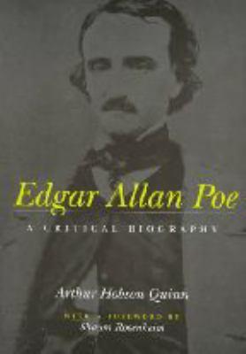 Edgar Allan Poe : A Critical Biography