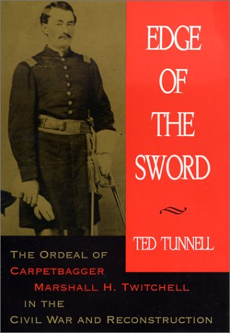 Edge of the Sword: The Ordeal of Marshall H. Twitchell in the Civil War and Reconstruction 9780807126592