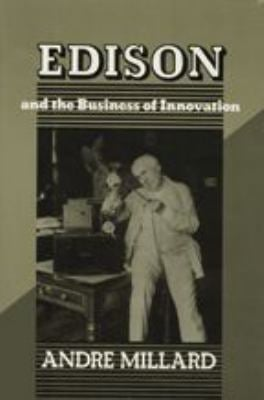 Edison and the Business of Innovation 9780801847301