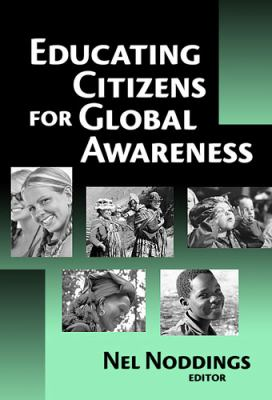 Educating Citizens for Global Awareness 9780807745342