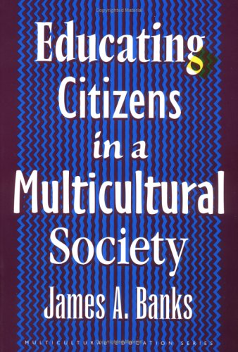 Educating Citizens in a Multicultural Society 9780807736319