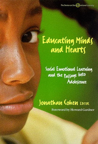Educating Minds and Hearts: Social Emotional Learning and the Passage Into Adolescence 9780807738382