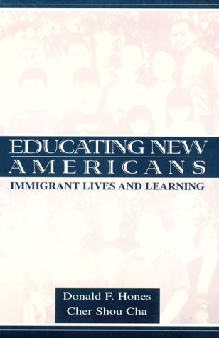 Educating New Americans: Immigrant Lives and Learning 9780805831344