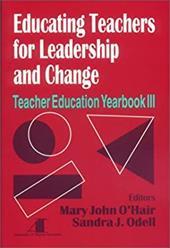 Educating Teachers for Leadership and Change: Teacher Education Yearbook III