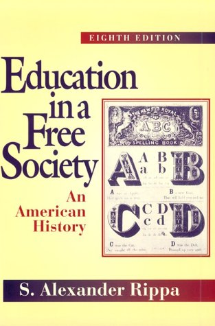 Education in a Free Society: An American History 9780801316364