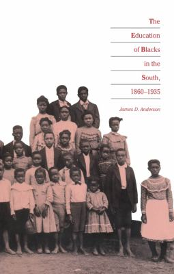 Education of Blacks in the South, 1860-1935 9780807842218