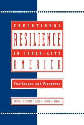 Educational Resilience in Inner-City America: Challenges and Prospects 9780805813258