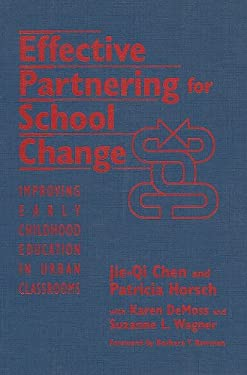 Effective Partnering for School Change: Improving Early Childhood Education in Urban Classrooms 9780807744147