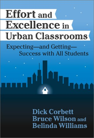 Effort and Excellence in Urban Classrooms: Expecting, and Getting, Success with All Students 9780807742167