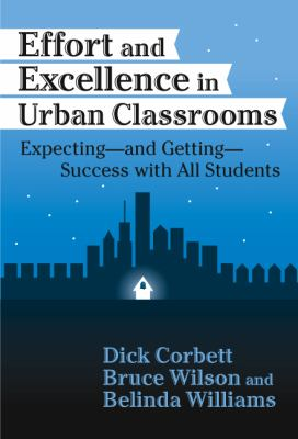 Effort and Excellence in Urban Classrooms: Expecting, and Getting, Success with All Students 9780807742174