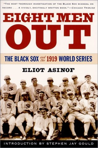 Eight Men Out: The Black Sox and the 1919 World Series 9780805065374