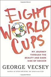 Eight World Cups: My Journey through the Beauty and Dark Side of Soccer 21951838