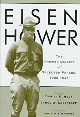 Eisenhower: The Prewar Diaries and Selected Papers, 1905-1941 9780801856747