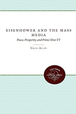 Eisenhower and the Mass Media 9780807844090
