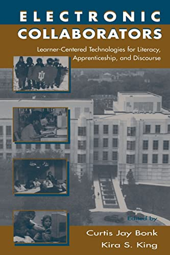 Electronic Collaborators: Learner-Centered Technologies for Literacy, Apprenticeship, and Discourse 9780805827972