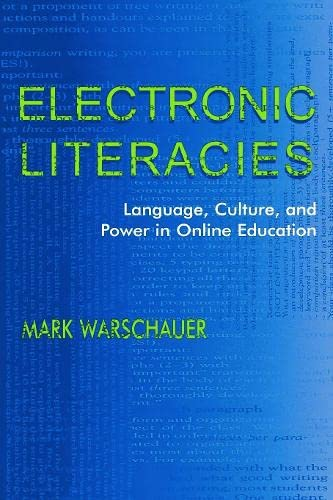 Electronic Literacies: Language, Culture, and Power in Online Education 9780805831191