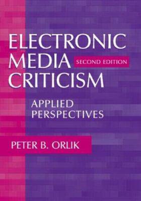 Electronic Media Criticism 2nd Ed 9780805836417