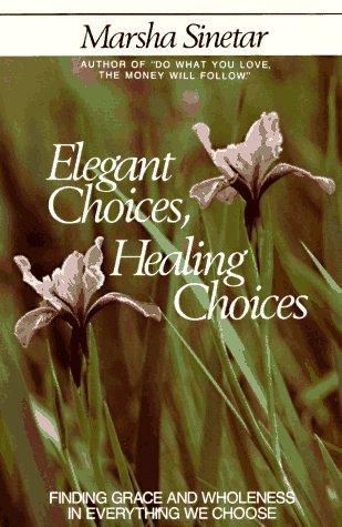 Elegant Choices, Healing Choices 9780809130108