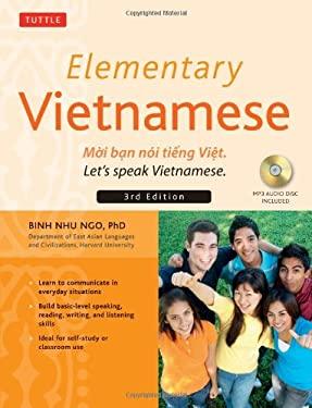 Elementary Vietnamese, Third Edition: Moi Ban Noi Tieng Viet. Let's Speak Vietnamese. 9780804841726