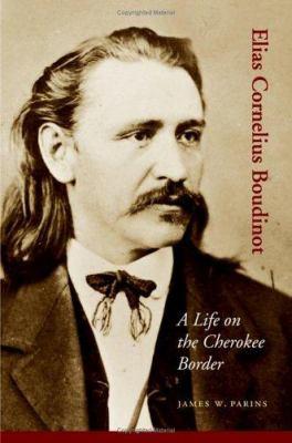 Elias Cornelius Boudinot: A Life on the Cherokee Border 9780803237520