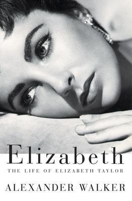 Elizabeth : The Life of Elizabeth Taylor