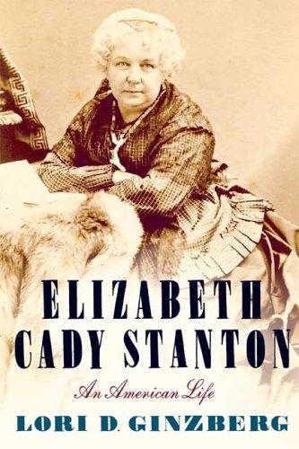 Elizabeth Cady Stanton: An American Life 9780809094936