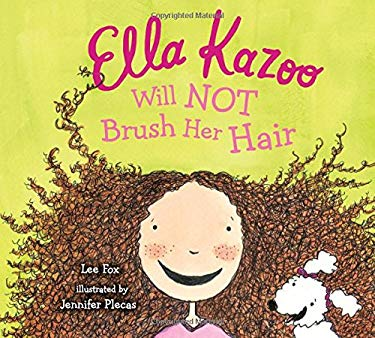 Ella Kazoo Will Not Brush Her Hair 9780802788368