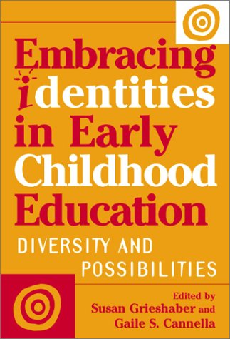 Embracing Identities in Early Childhood Education: Diversities and Possibilities 9780807740781