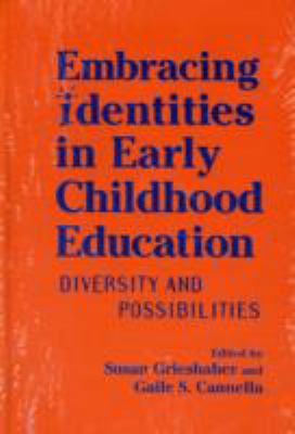 Embracing Identities in Early Childhood Education: Diversities and Possibilities 9780807740798